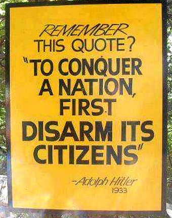 Hitler disarmed his people. That is what Obama wants to do.