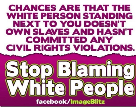 Stop Blaming Whites